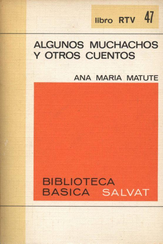 Algunos muchachos y otors cuentos - Ana Maria Matute