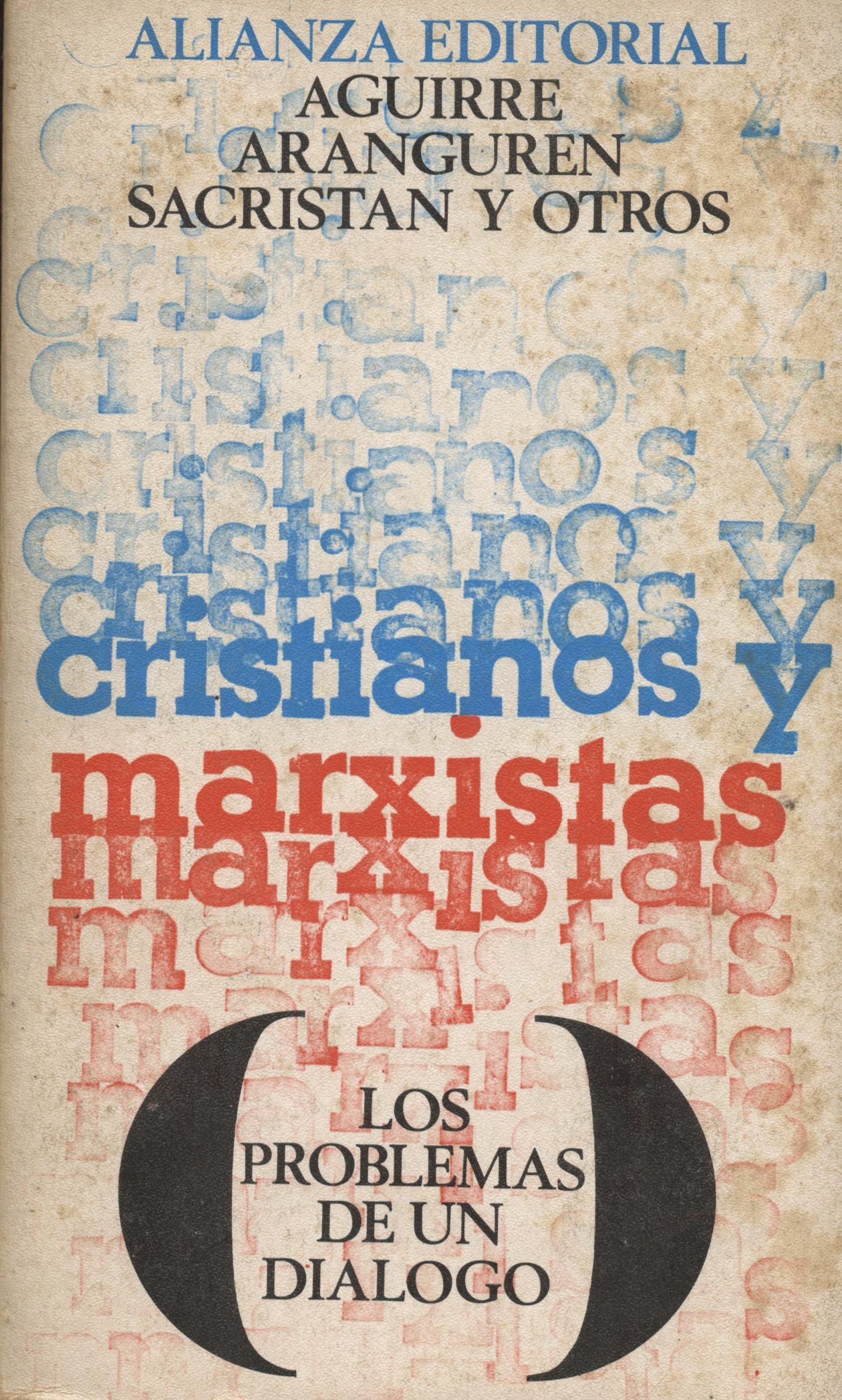 Cristianos y marxistas. Los problemas de un diálogo - Aguirre, Aranguren
