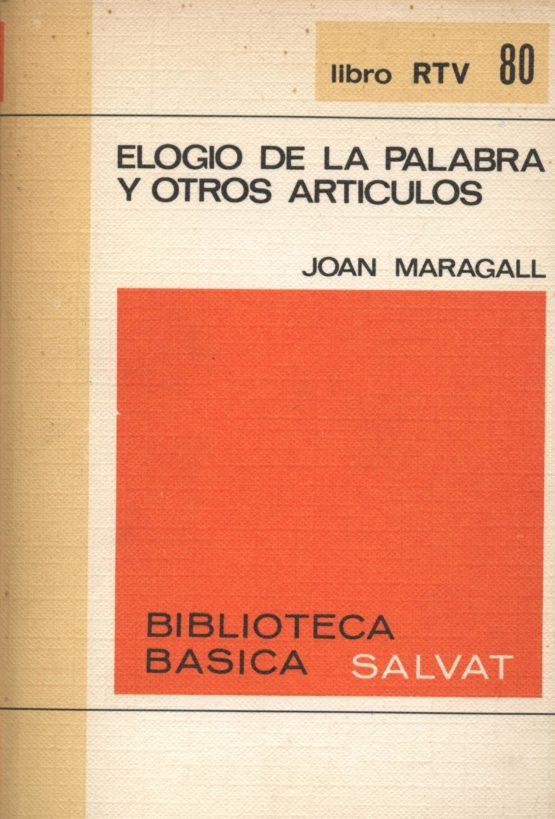 Elogio de la palabra y otros artículos - Joan Maragall