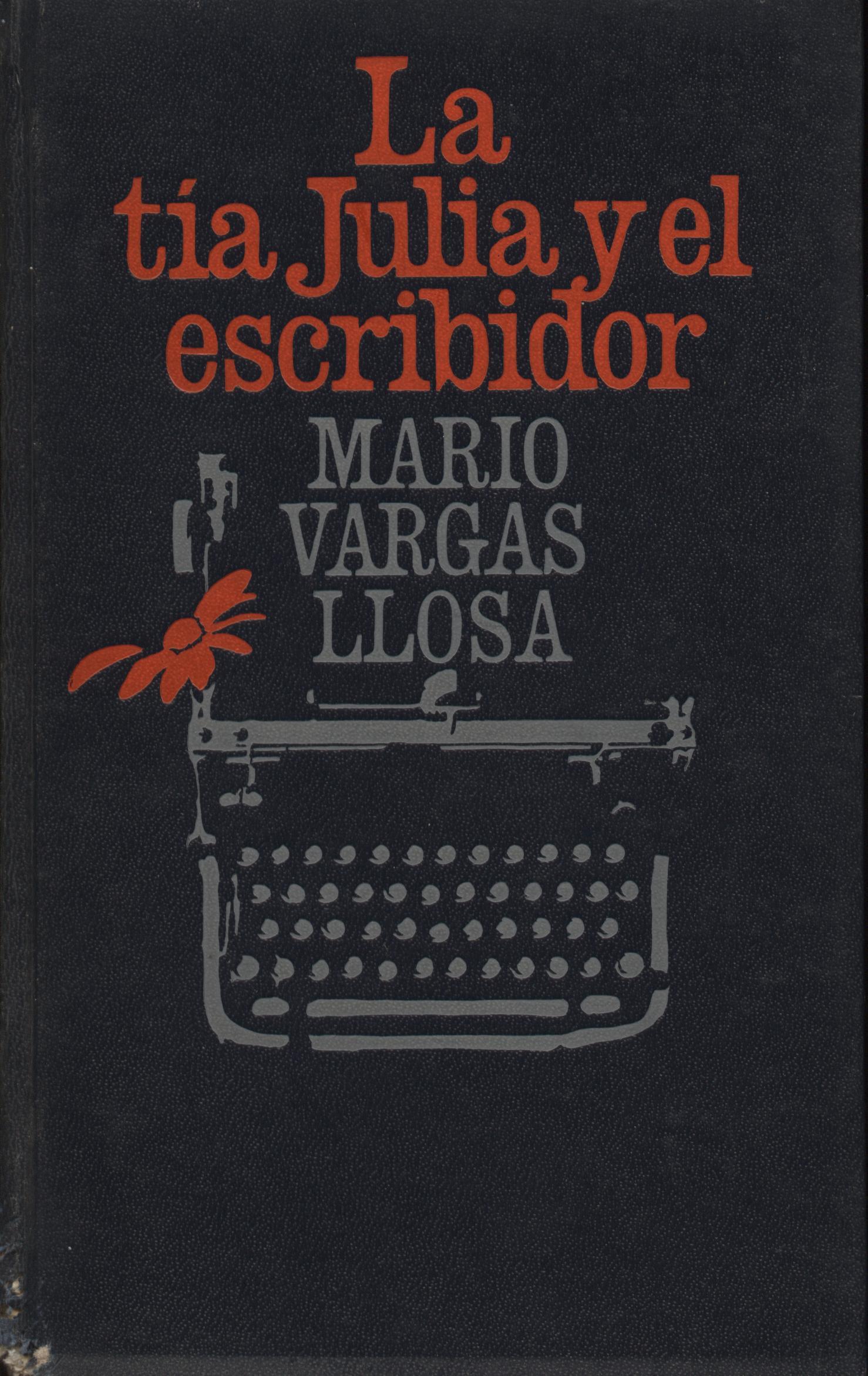 La tía Julia y el escribidor - Mario Vargas Llosa