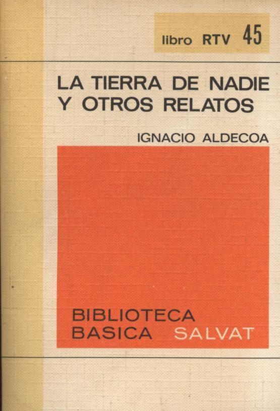 La tierra de nadie y otros relatos - Ignacio Aldecoa