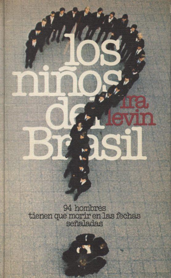 Los niños del Brasil - Ira Levin