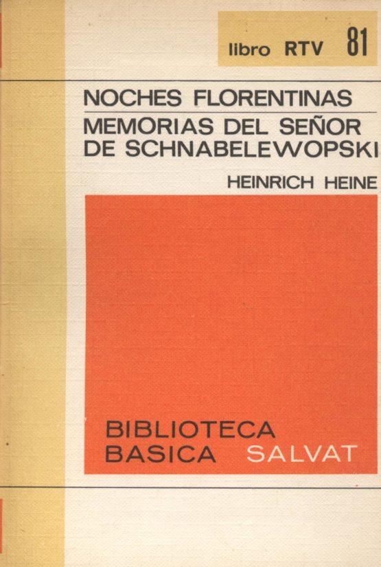 Noches Florentinas + Memorias del señor Schnabelewopski - Heine, Heinrich
