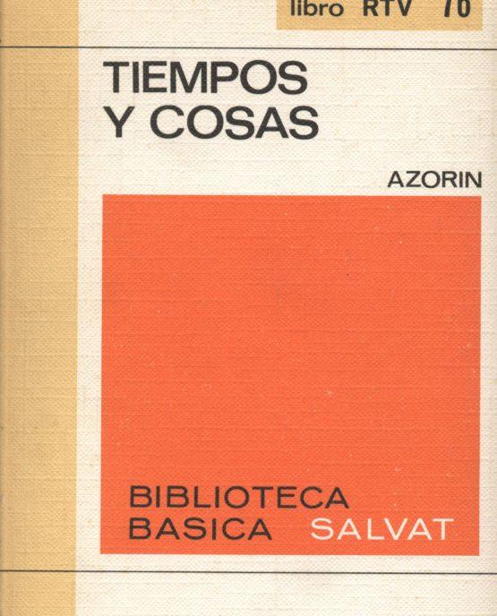 Tiempos y cosas - Azorín
