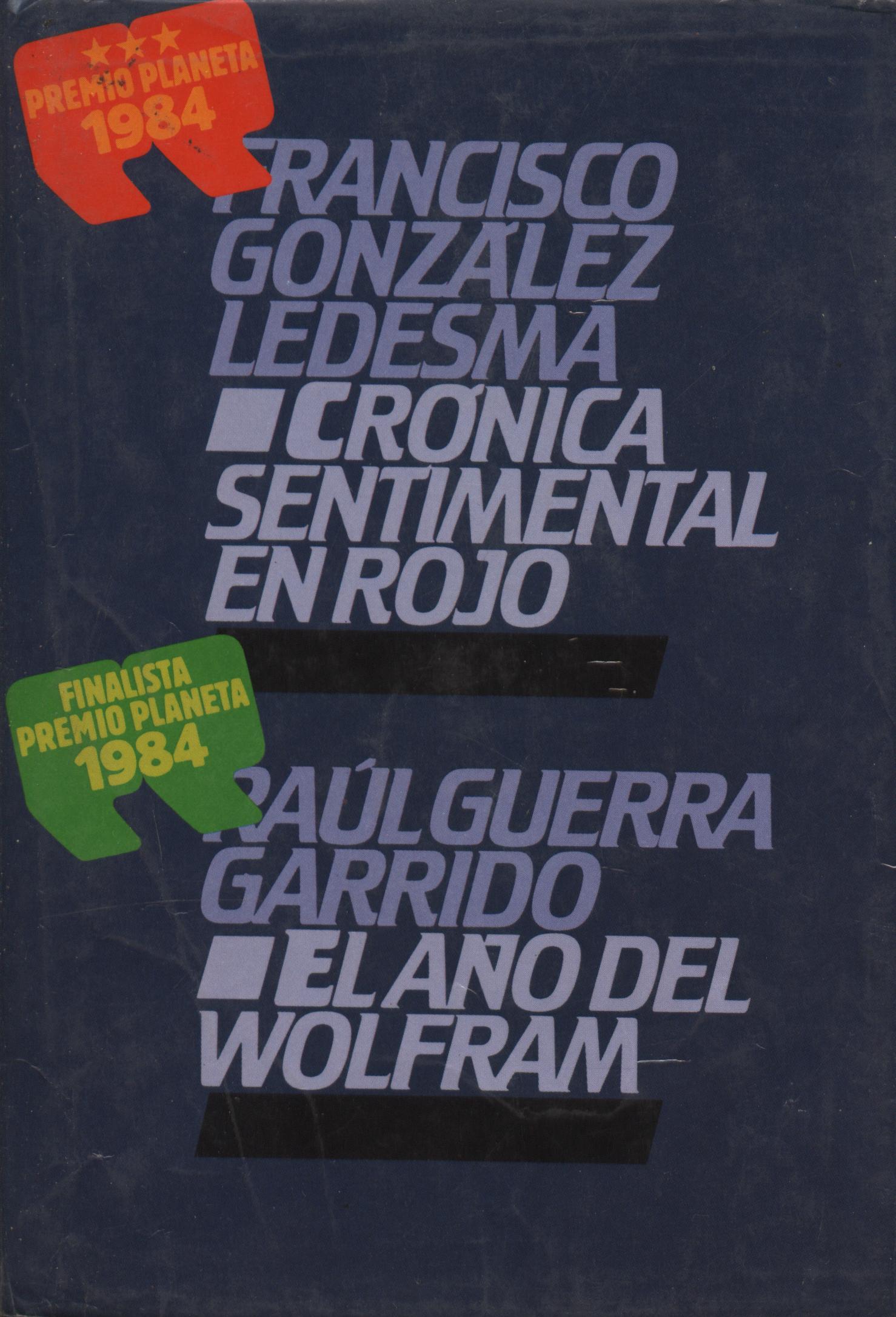 Cronica sentimental en rojo + El año del Wolfram - Francisco Gonzalez Ledesma + Raúl Guerra Garrido