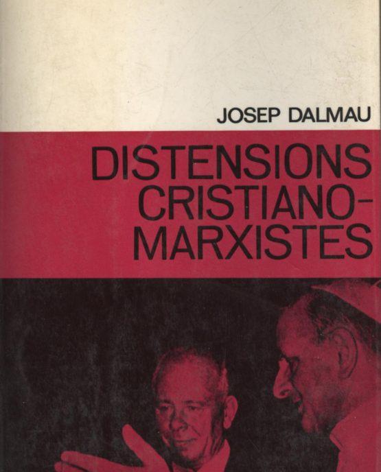 Distencions cristiano-marxistes - Josep Dalmau