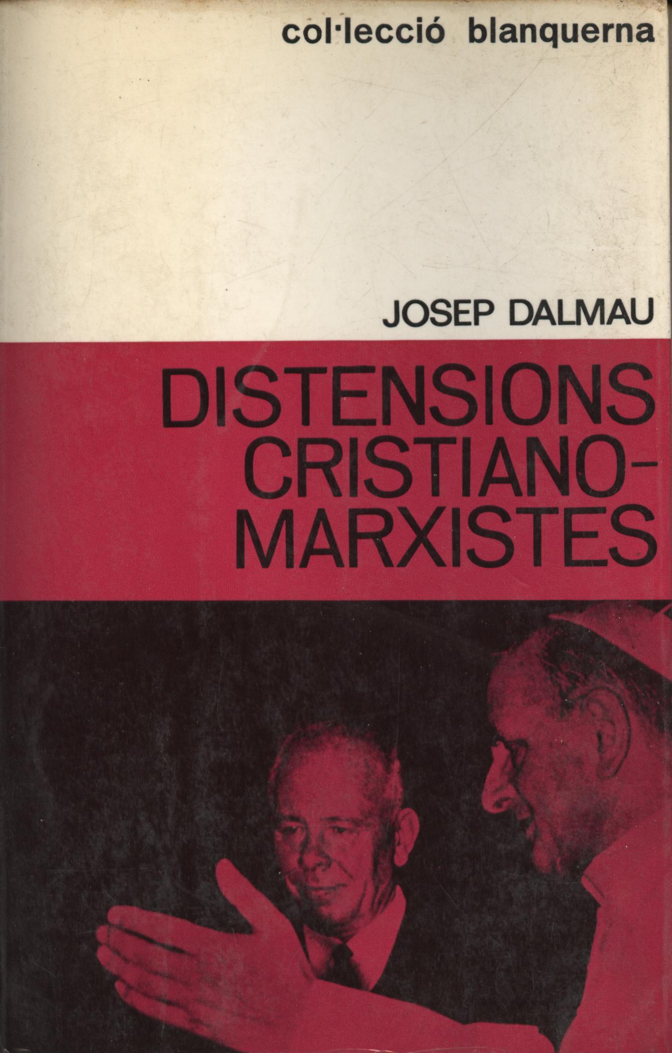 Distencions cristiano-marxistes - Josep Dalmau en bratac.cat