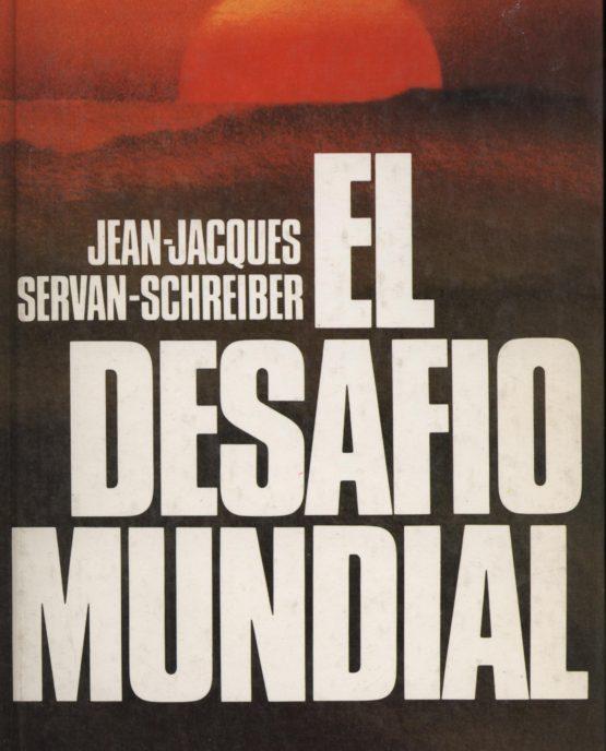 El desafío mundial - Jean-Jacques Servan-Schreiber