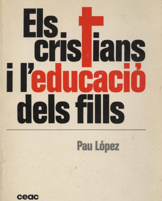 Els cristians i l'educació dels fills - Paul Lopez
