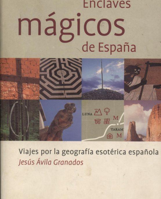Enclaves mágicos de España - Jesús Ávila Granados
