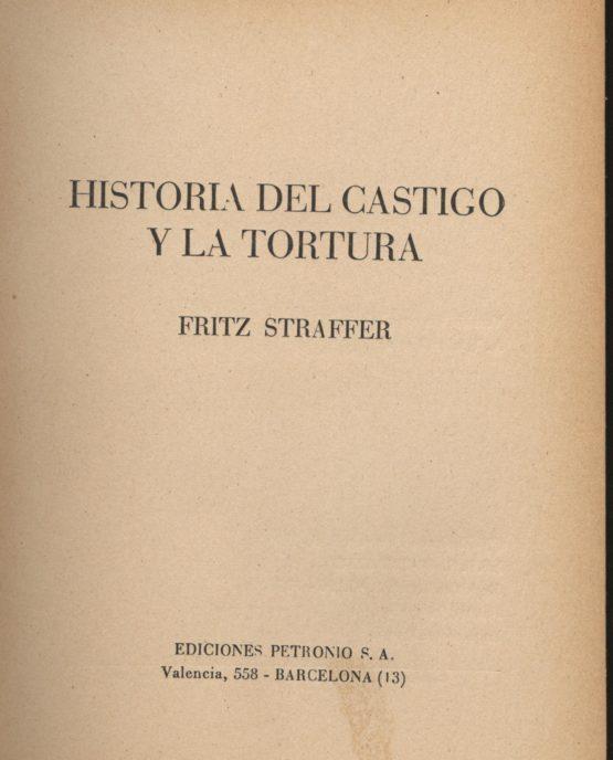 Historia del castigo y la tortura - Fritz Straffer a bratac.cat