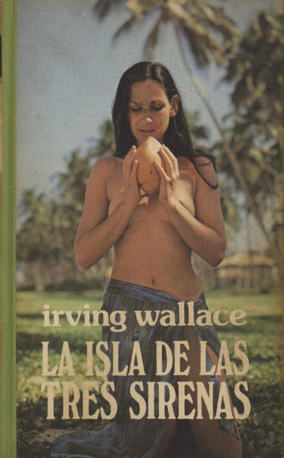 La isla de las tres sirenas - Irwing Wallace