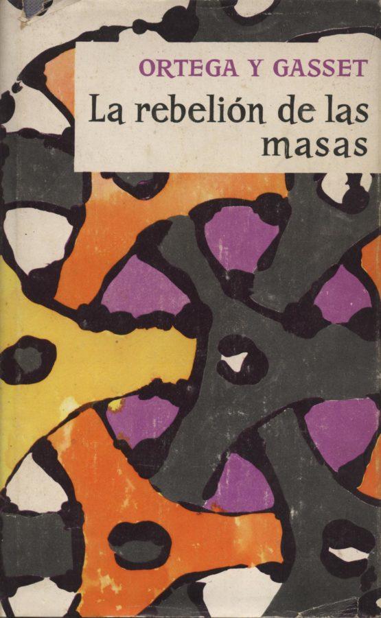 La rebelión de las masas - Ortega y Gasset