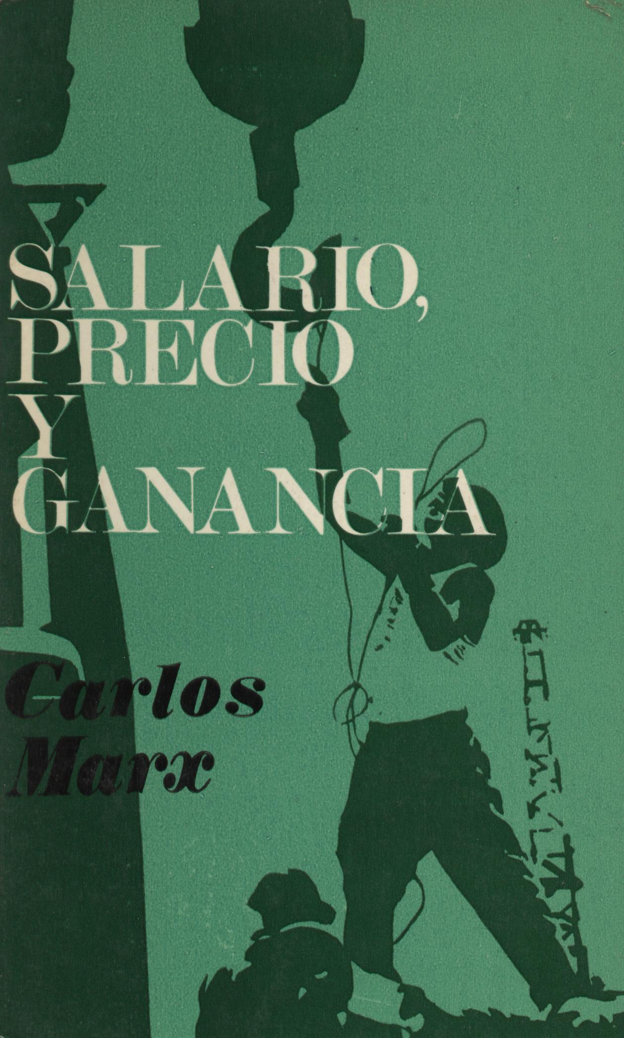 Salario, precio y ganancia - Carl Marx