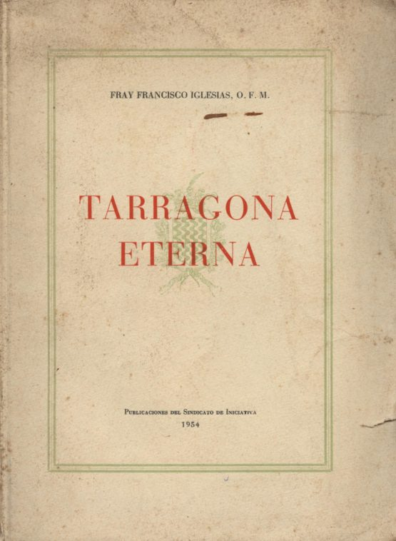 Tarragona eterna - Fray Francisco Iglesias
