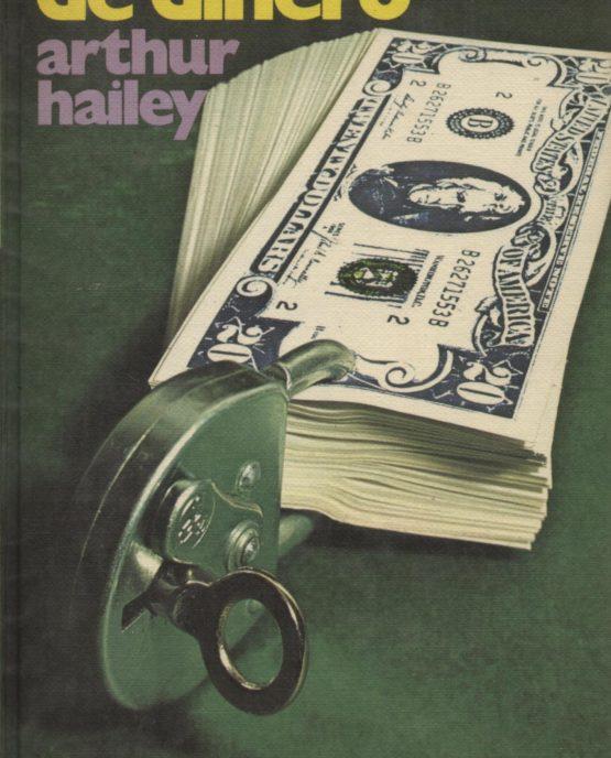 Traficantes de dinero - Arthur Hailey