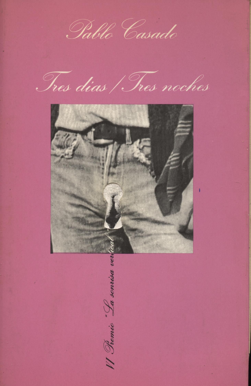Tres días / Tres noches - Pablo Casado