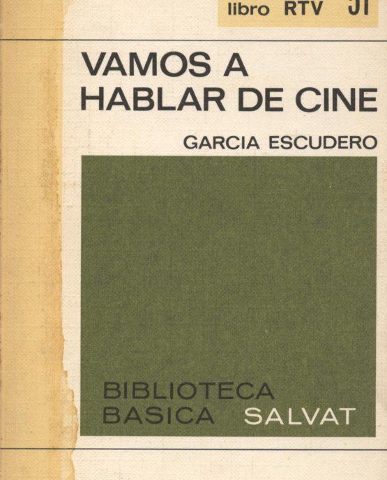 Vamos a hablar de cine - García Escudero