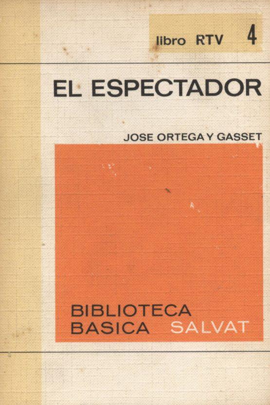 el espectador - Ortega y Gasset
