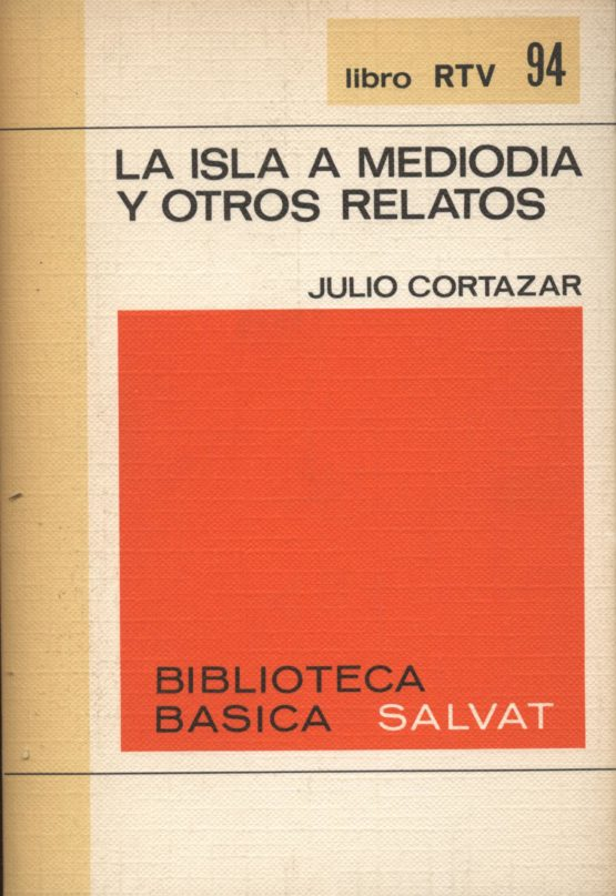 Venda online de llibres d'ocasió com La isla a mediodía y otros relatos - Julio Cortazar a bratac.cat