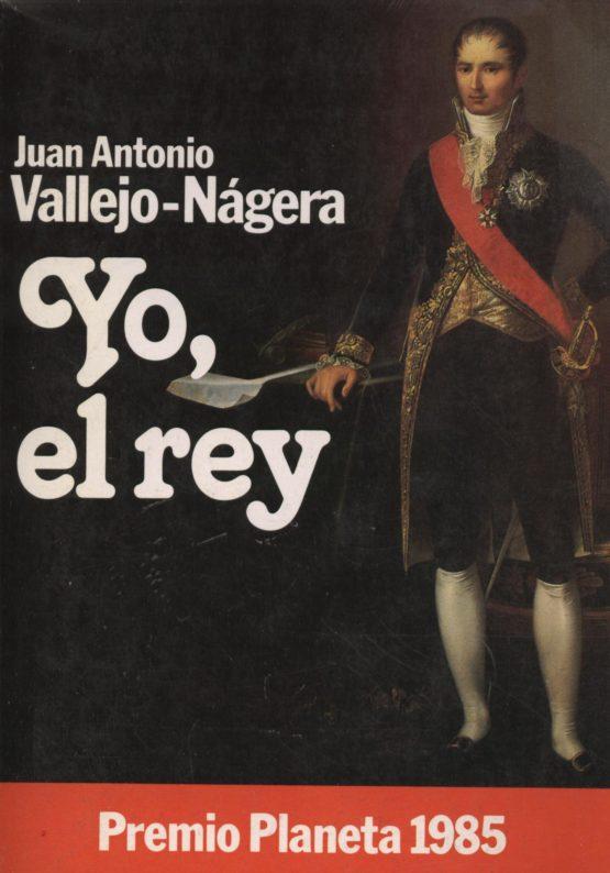 Yo, el rey - Juan Antonio Vallejo Nájera
