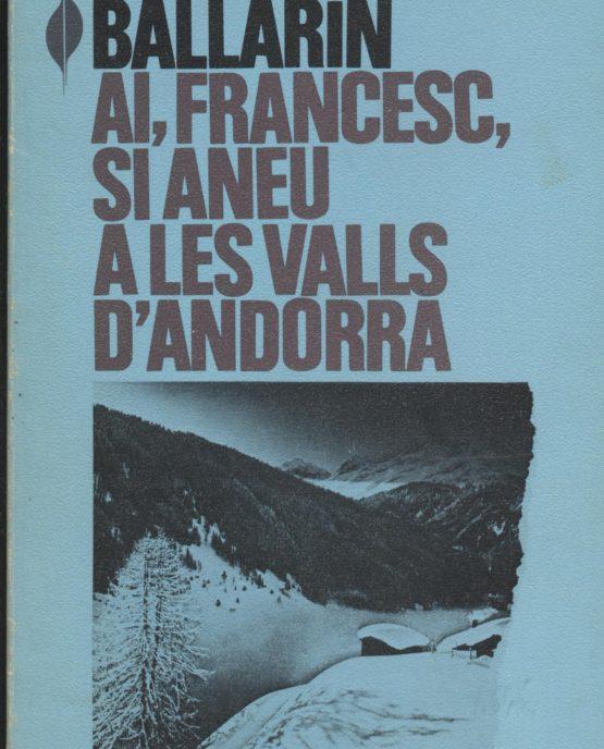Ai, Francesc, si aneu a les valls d'Andorra