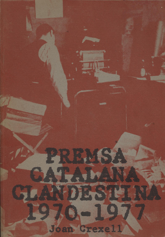Premsa catalana clandestina - Joan Creixell en bratac.cat