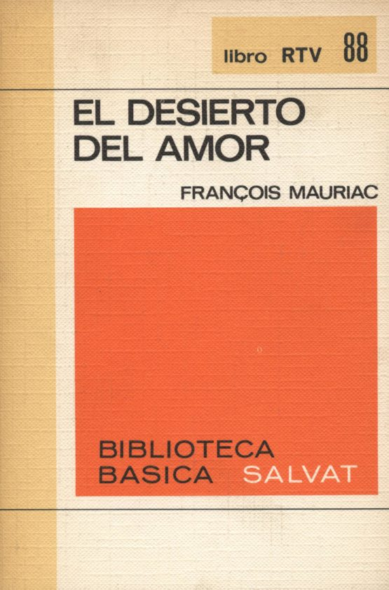 Título: El desierto del amor  Autor: François Mauriac  Editorial: Salvat.  Any: 1971.  Idioma: Castellano.  Libro de ocasión en buenas condiciones en bratac.cat