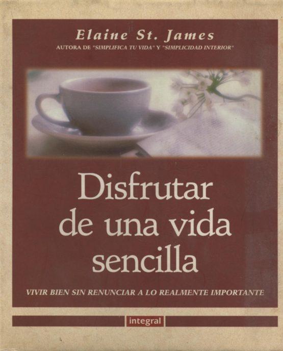 Disfrutar de una vida sencilla - Elaine st. James