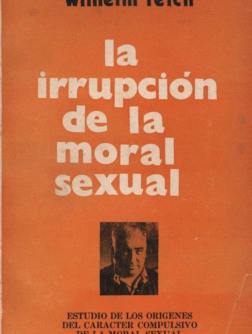 La irrupción de la moral sexual - Wilhelm Reich