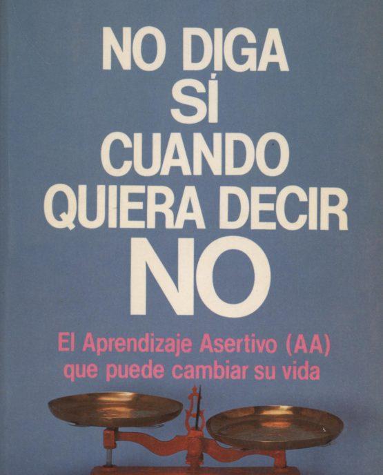 No diga sí cuando quiera decir no - Herbert Fensterheim + Jean Baer