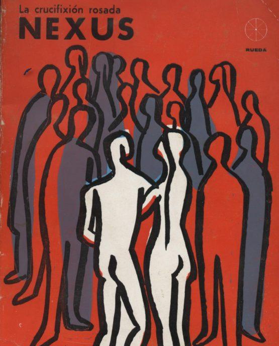 Nexus. La crucifixión rosada - Henry Miller