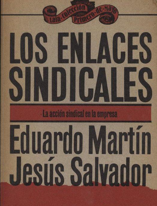 Venda online de llibres d'ocasió com Los enlaces sindicales - Eduardo Martín i Jesús Salvador a bratac.cat