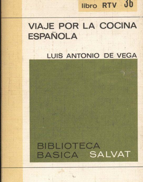 Viaje por la cocina española - Luís Antonio de Vega a bratac.cat