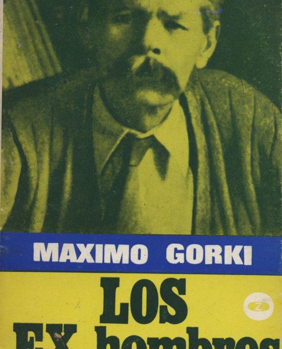 Venda online de llibres d'ocasió com Los ex hombres - Gorki a bratac.cat