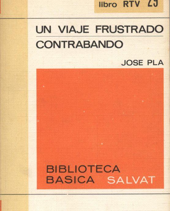 Venda online de llibres d'ocasió com Un viaje frustrado + contrabando - Josep Pla a bratac.cat