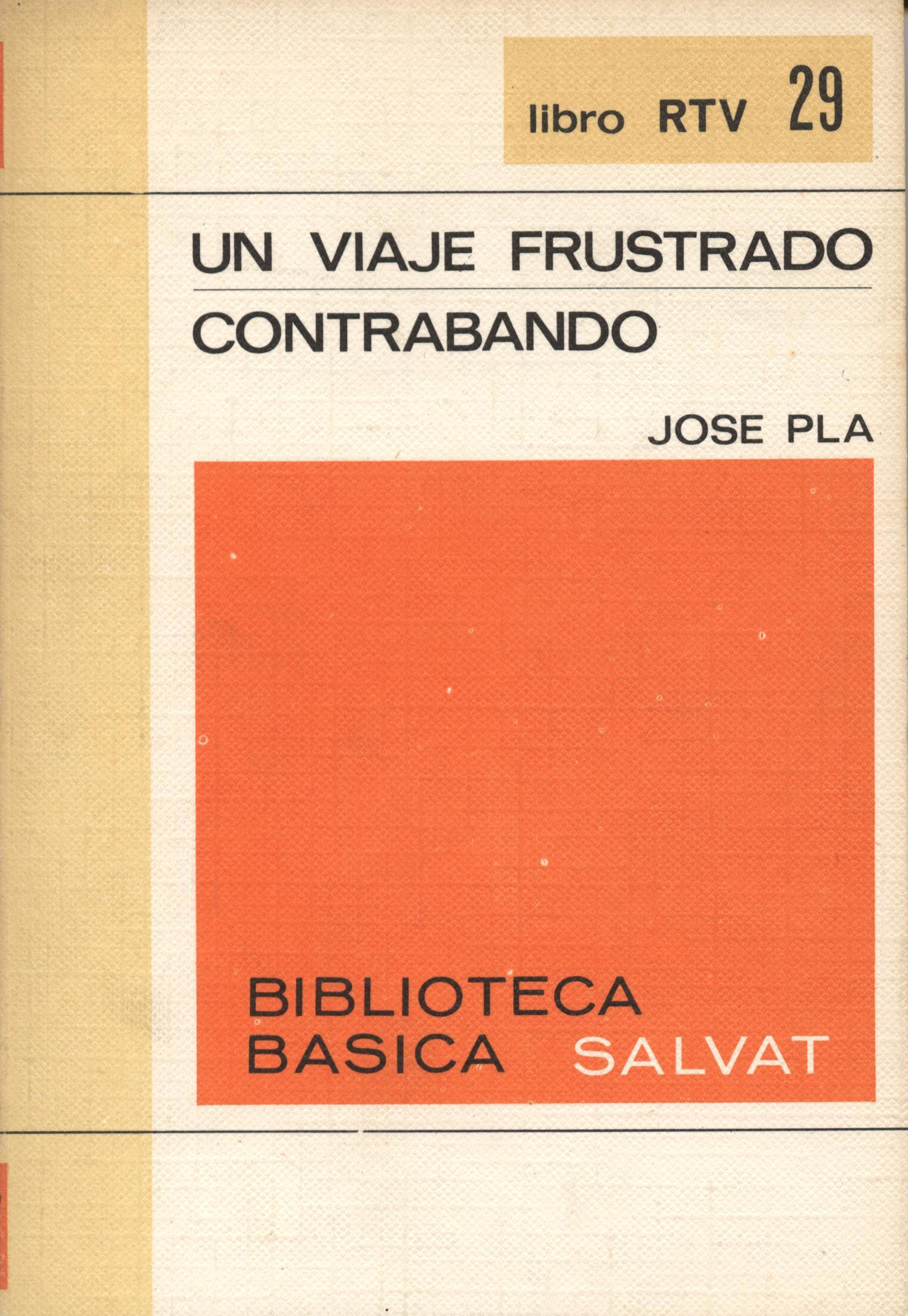 Venta online de libros de ocasión como Un viaje frustrado + Contrabando - Josep Pla en bratac.cat