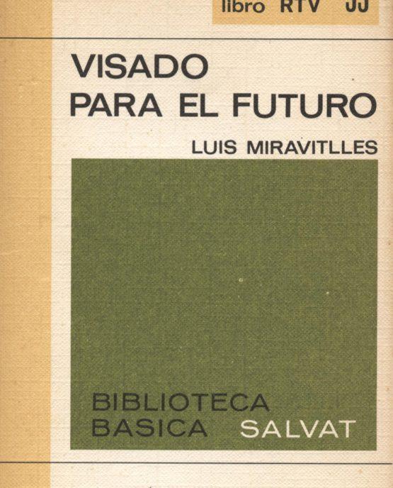Venda online de llibres d'ocasió com Visado para el futuro - Luis Miravitlles a bratac.cat