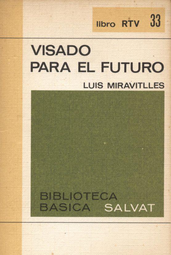 Venta online de libros de ocasión como Visado para el futuro - Luis Miravitlles en bratac.cat