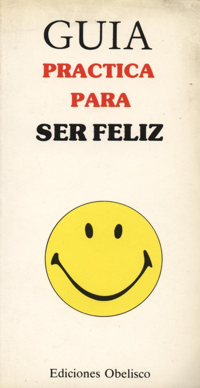 Venta online de libros de ocasión como Guia practica para ser feliz - Ed. Obelisco en bratac.cat