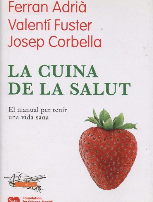 Venda online de llibres d'ocasió com La cuina de la salut - Ferran Adrià, Valentí Fuster, Josep Corbella a bratac.cat