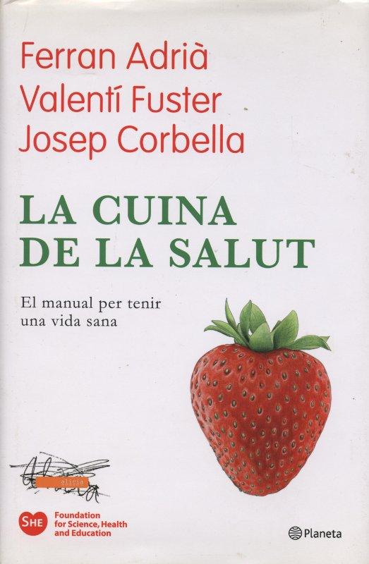 Venta online de libros de ocasión como La cuina de la salut - Ferran Adrià, Valentí Fuster, Josep Corbella en bratac.cat